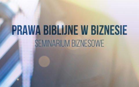 """Napis na środku obrazka """"Prawa biblijne w biznesie. Seminarium biznesowe"""". W tle niewyraźny elegancko ubrany mężczyzna, biznesmen."""